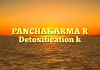 PANCHAKARMA [ Detoxification ]